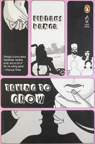 Trying to Grow: Firdaus Kanga