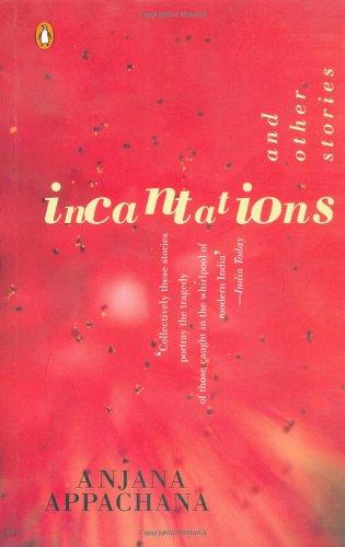 Incantations and other Stories: Anjana Appachana