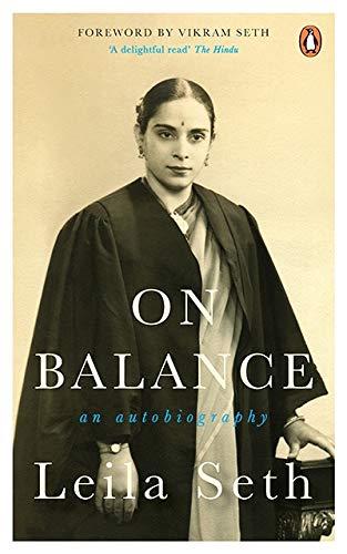 On Balance: An Autobiography: Leila Seth (Author) & Vikram Seth (Frwd)