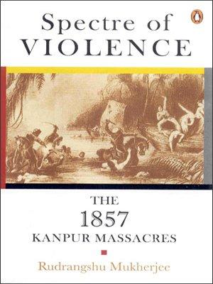 9780143101819: Spectre of Violence: The 1857 Kanpur Massacre