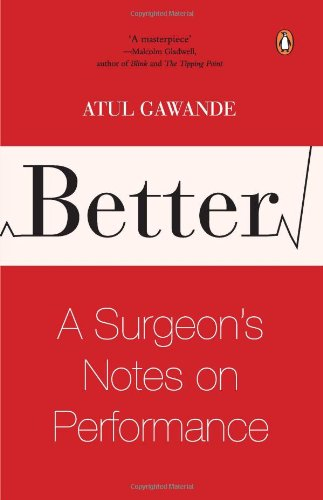 9780143102564: Better: A Surgeon's Notes on Performance