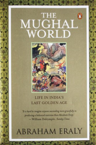 9780143102625: The Mughal World: Life in India's Last Golden Age
