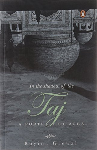 9780143102656: In the Shadow of the Taj: A Portrait of Agra