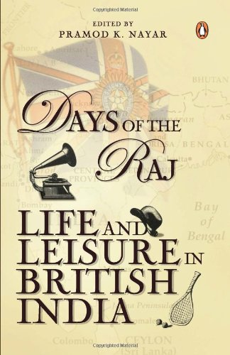 9780143102809: Days of the Raj: Life and Leisure in British India