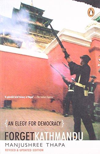 9780143103042: Forget Kathmandu: An Elegy for Democracy, Nepal