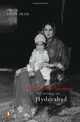 9780143103707: The Untold Charminar: Writings on Hyderabad