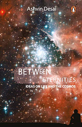 9780143104025: Between Eternities: Ideas on Life and the Cosmos