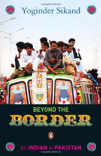 9780143104247: Beyond the Border: An Indian in Pakistan