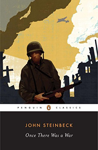 Once There Was a War (Penguin Classics): John Steinbeck