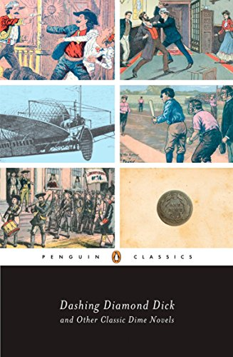 9780143104971: Dashing Diamond Dick and Other Classic Dime Novels (Penguin Classics)
