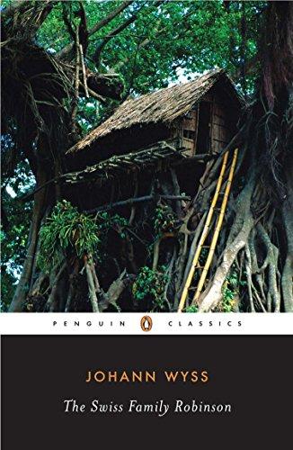 The Swiss Family Robinson (Penguin Classics): Johann D. Wyss, John Seelye (Editor), John Seelye (...