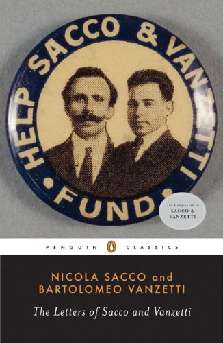 The Letters of Sacco and Vanzetti (Penguin Classics): Sacco, Nicola; Vanzetti, Bartolomeo