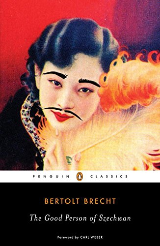 The Good Person of Szechwan (Penguin Classics): Bertolt Brecht; Editor-Ralph Manheim; ...