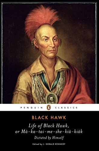 9780143105398: Life of Black Hawk, or Ma-ka-tai-me-she-kia-kiak: Dictated by Himself (Penguin Classics)