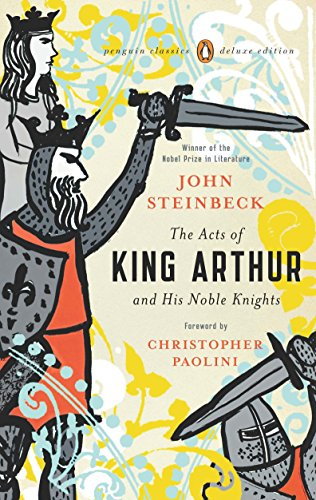 The Acts of King Arthur and His Noble Knights (Penguin Classics Deluxe Editions): Steinbeck, John
