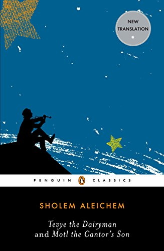 Tevye the Dairyman and Motl the Cantor's Son (Penguin Classics): Aleichem, Sholem