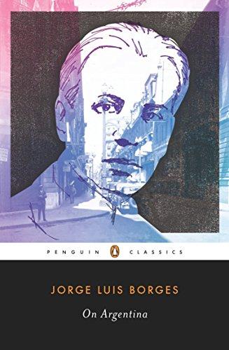 On Argentina (Penguin Classics): Borges, Jorge Luis