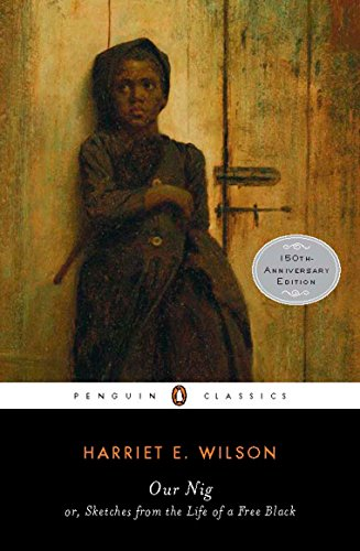 9780143105763: Our Nig: or, Sketches from the Life of a Free Black (Penguin Books for History: U.S.)