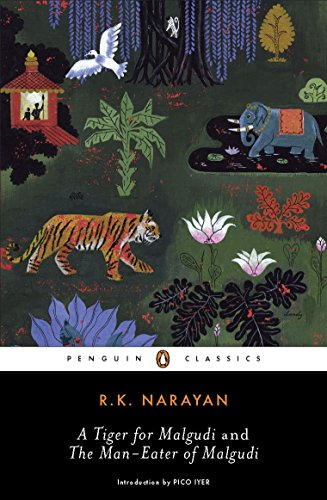 A Tiger for Malgudi; and, The Man-Eater: Narayan, R. K.