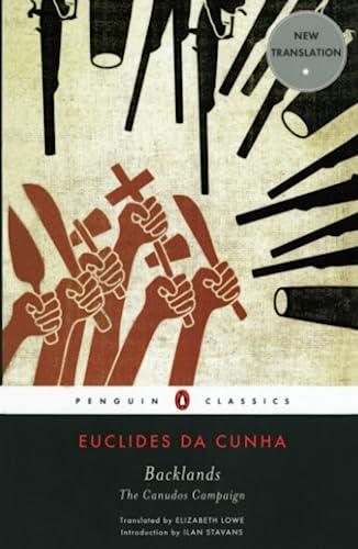 Backlands: The Canudos Campaign: da Cunha, Euclides