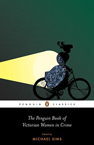9780143106210: The Penguin Book of Victorian Women in Crime: The Great Female Detectives, Crooks, and Villainesses (Penguin Classics)