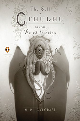 9780143106487: The Call of Cthulhu and Other Weird Stories (Penguin Classics Deluxe Edition)