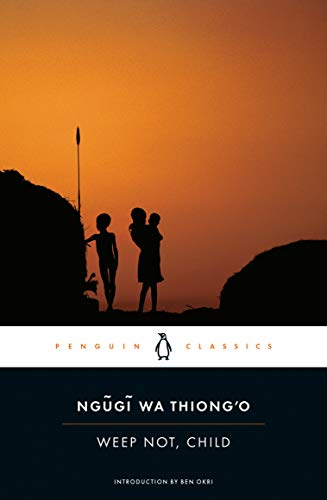 9780143106692: Weep Not, Child (Penguin African Writers Series)