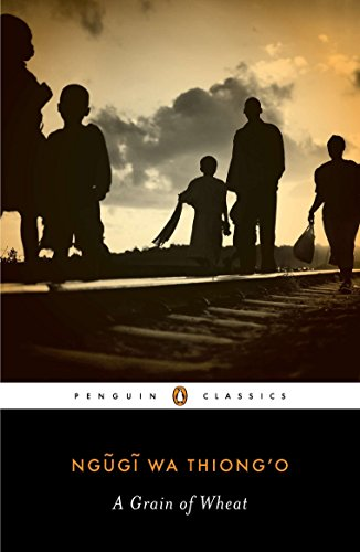A Grain of Wheat (Penguin African Writers Series) (0143106767) by Ngugi wa Thiong'o