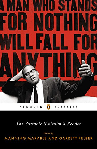 9780143106944: The Portable Malcolm X Reader: A Man Who Stands for Nothing Will Fall for Anything (Penguin Classics)