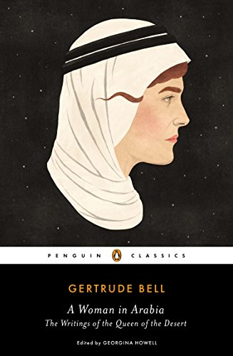 9780143107378: A Woman In Arabia. The Writings Of The Queen Of The Desert (Penguin Classics) [Idioma Inglés]