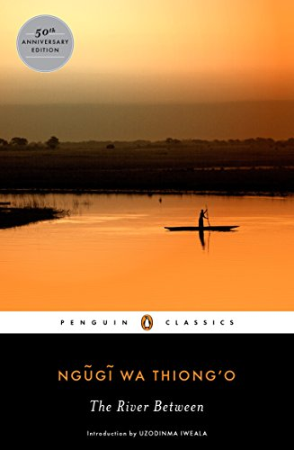 9780143107491: The River Between (Penguin African Writers Series)