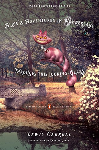 9780143107620: Alice's Adventures in Wonderland and Through the Looking-Glass: 150th-Anniversary Edition (Penguin Classics Deluxe Edition)