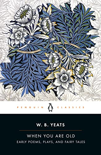 9780143107644: When You Are Old. Early Poems Plays And Fairy Tale (Penguin Classics)