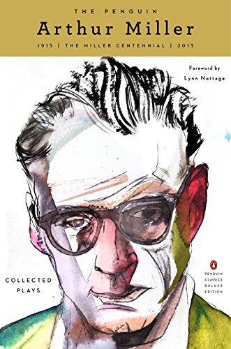 9780143107774: The Penguin Arthur Miller: Collected Plays (Penguin Classics Deluxe Edition) (Penguin Classics Deluxe Editions)