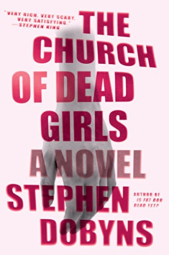 The Church of Dead Girls: Dobyns, Stephen