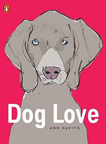 9780143107835: Dog Love