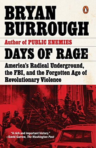 9780143107972: Days of Rage: America's Radical Underground, the FBI, and the Forgotten Age of Revolutionary Violence
