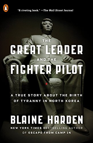 9780143108023: The Great Leader and the Fighter Pilot: A True Story About the Birth of Tyranny in North Korea