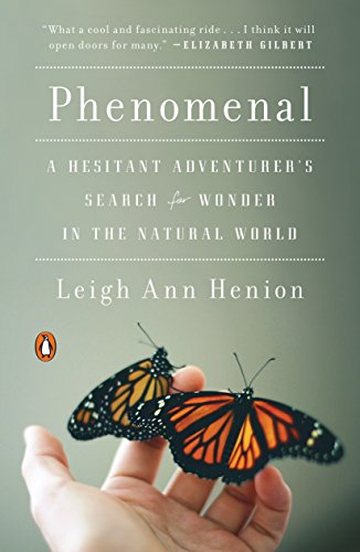 9780143108030: Phenomenal: A Hesitant Adventurer's Search for Wonder in the Natural World