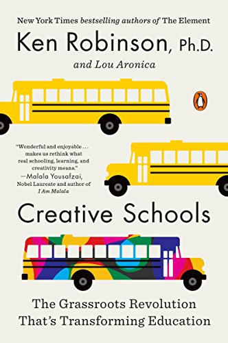 9780143108061: Creative Schools: The Grassroots Revolution That's Transforming Education