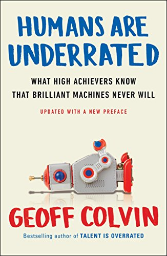 9780143108375: Humans Are Underrated: What High Achievers Know That Brilliant Machines Never Will