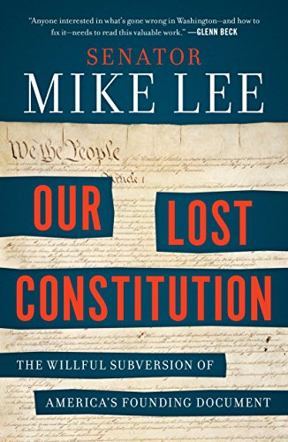 9780143108405: Our Lost Constitution: The Willful Subversion of America's Founding Document
