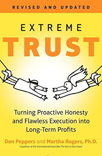 Extreme Trust: Turning Proactive Honesty and Flawless: Don Peppers; Martha