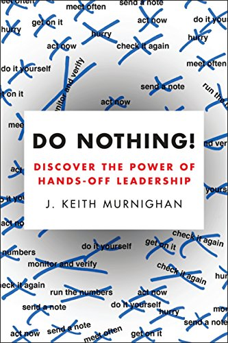 9780143108566: Do Nothing!: Discover the Power of Hands-Off Leadership