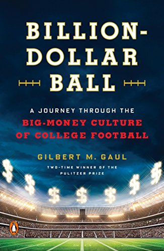 9780143108634: Billion-Dollar Ball: A Journey Through the Big-Money Culture of College Football