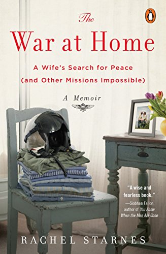9780143108665: The War at Home: A Wife's Search for Peace (and Other Missions Impossible): A Memoir