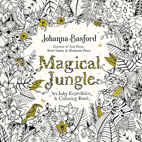 Magical Jungle: An Inky Expedition and Coloring Book: Johanna Basford