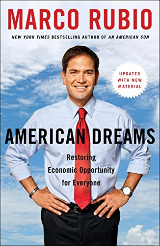 American Dreams: Restoring Economic Opportunity for Everyone: Marco Rubio