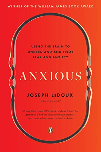 9780143109044: Anxious: Using the Brain to Understand and Treat Fear and Anxiety