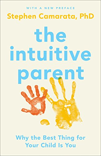9780143109075: The Intuitive Parent: Why the Best Thing for Your Child Is You